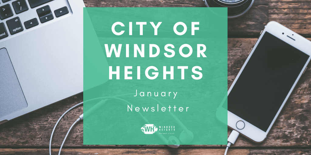 city of windsor heights january newsletter